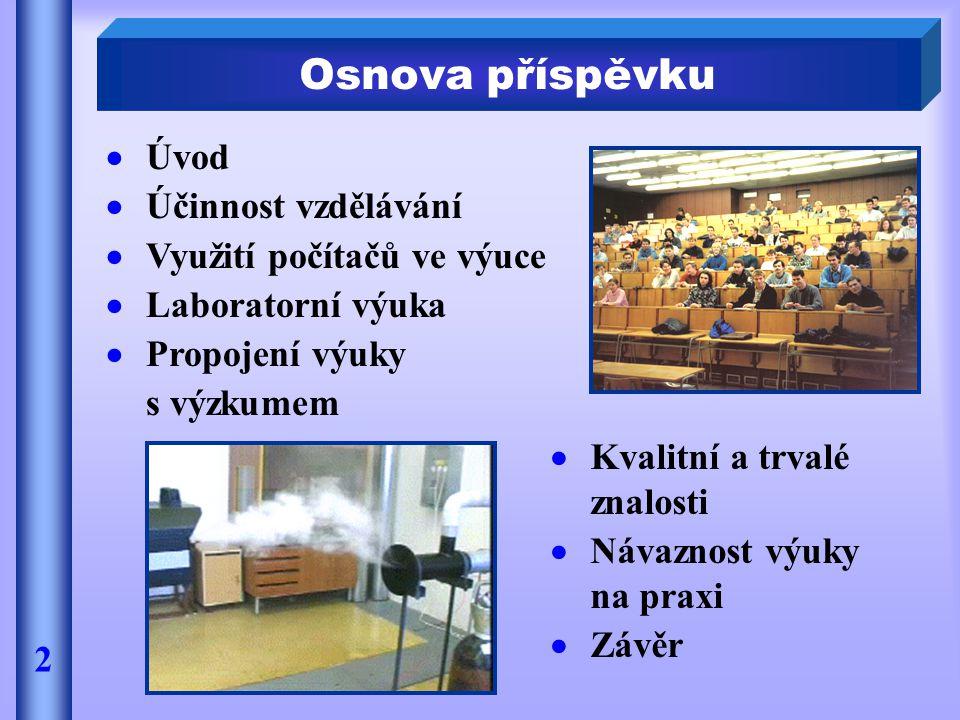 Osnova příspěvku  Úvod  Účinnost vzdělávání