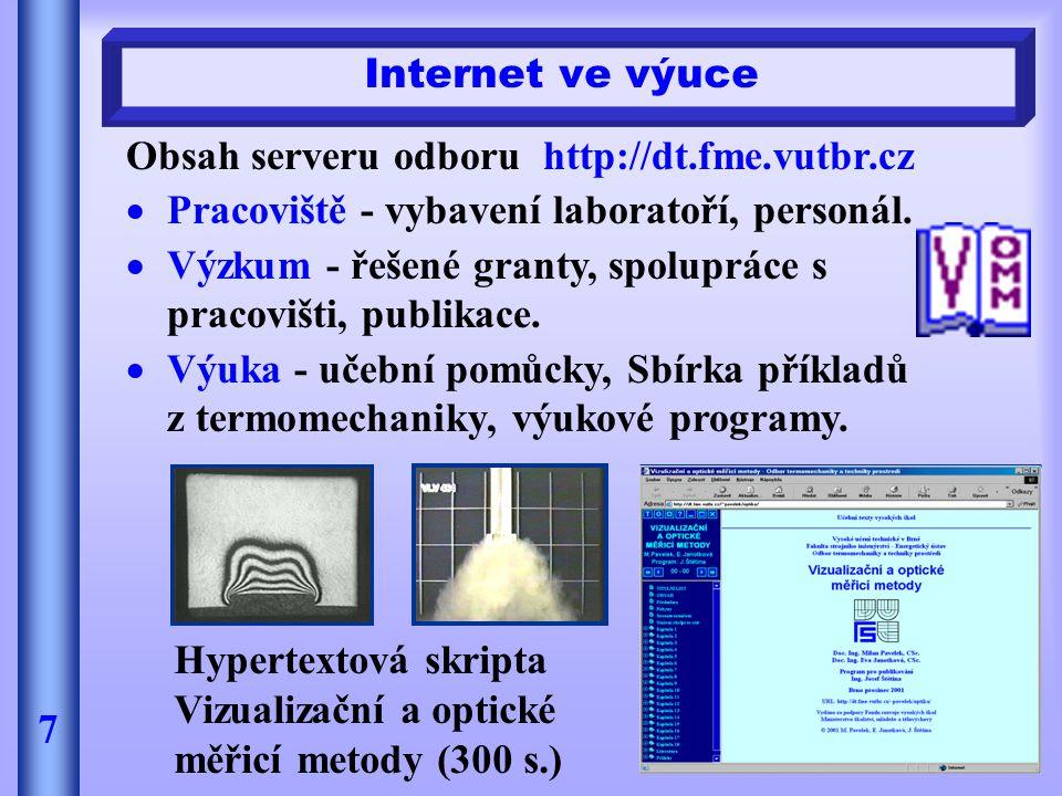 Internet ve výuce Obsah serveru odboru http://dt.fme.vutbr.cz. Pracoviště - vybavení laboratoří, personál.