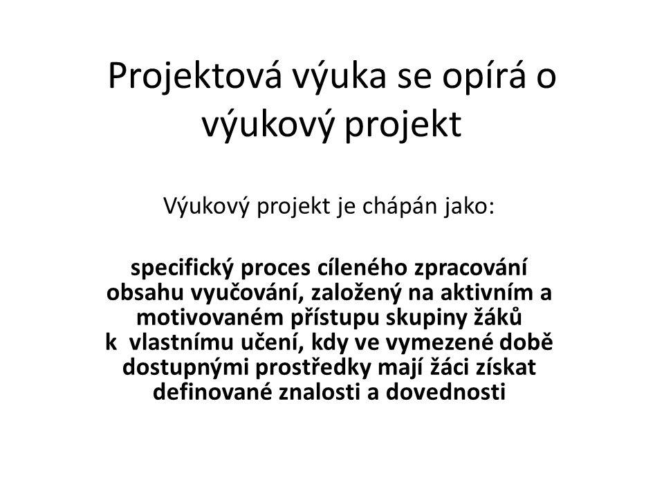 Projektová výuka se opírá o výukový projekt