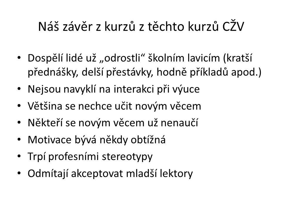 Náš závěr z kurzů z těchto kurzů CŽV