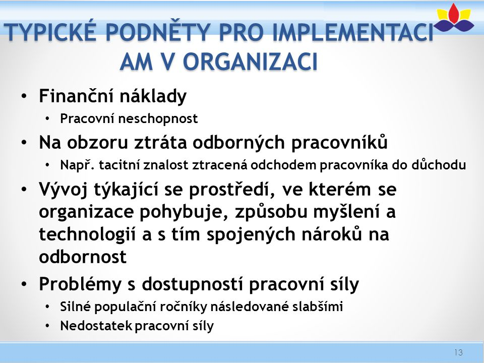 Typické podněty pro implementaci AM v organizaci