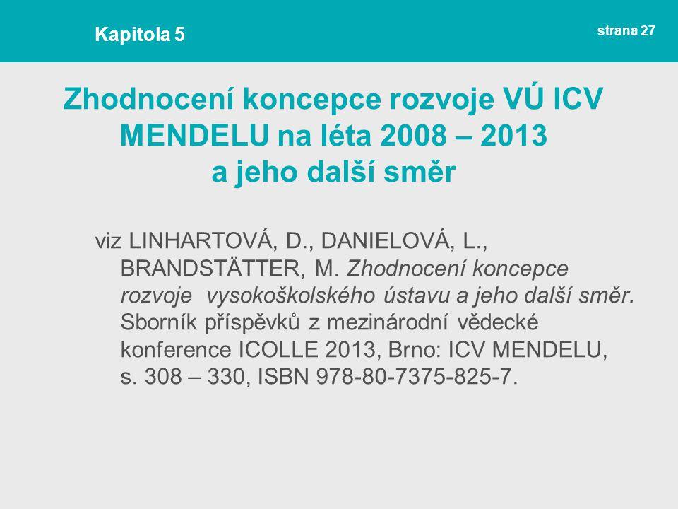 Kapitola 5 Zhodnocení koncepce rozvoje VÚ ICV MENDELU na léta 2008 – 2013 a jeho další směr.