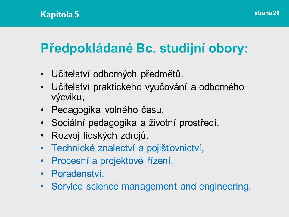 Předpokládané Bc. studijní obory: