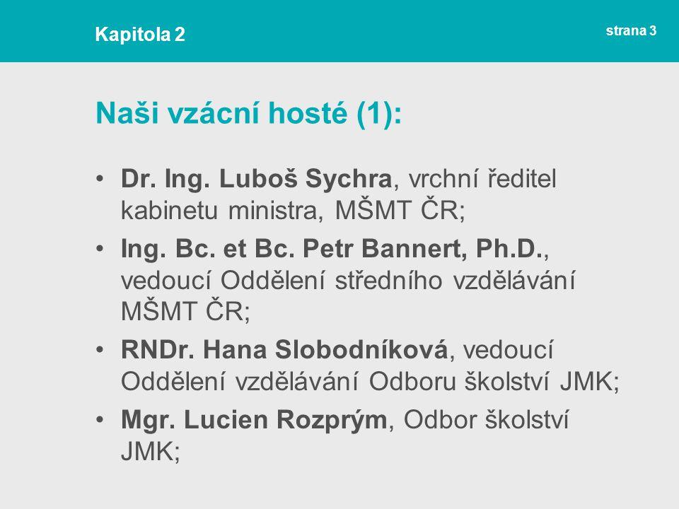Kapitola 2 Naši vzácní hosté (1): Dr. Ing. Luboš Sychra, vrchní ředitel kabinetu ministra, MŠMT ČR;