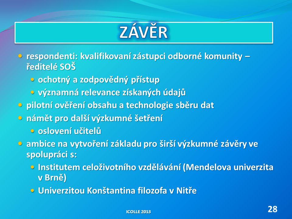 Závěr respondenti: kvalifikovaní zástupci odborné komunity – ředitelé SOŠ. ochotný a zodpovědný přístup.