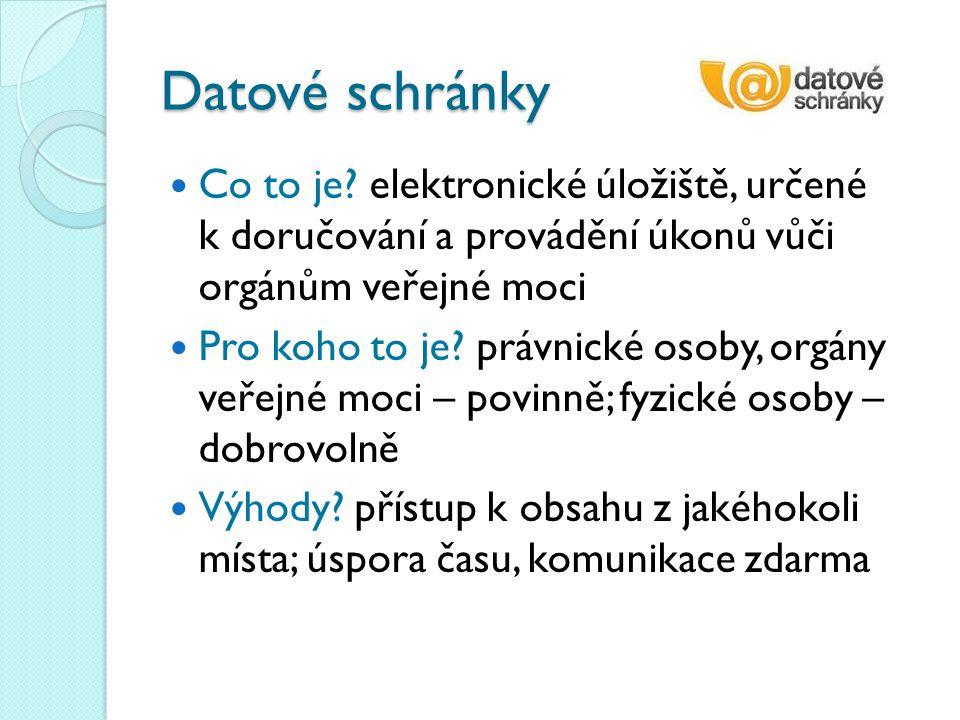 Datové schránky Co to je elektronické úložiště, určené k doručování a provádění úkonů vůči orgánům veřejné moci.