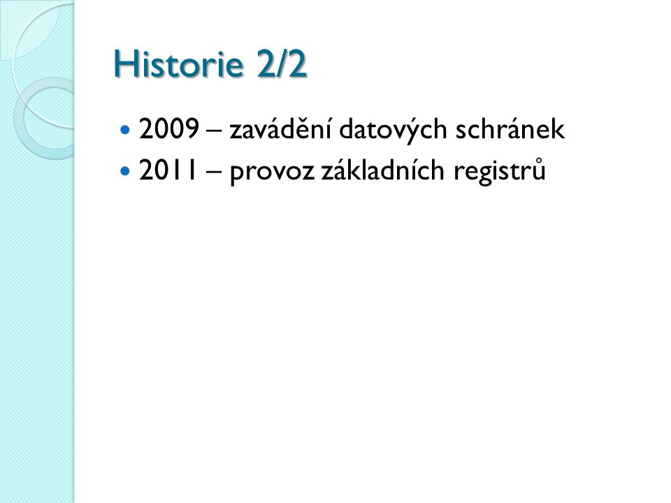 Historie 2/2 2009 – zavádění datových schránek
