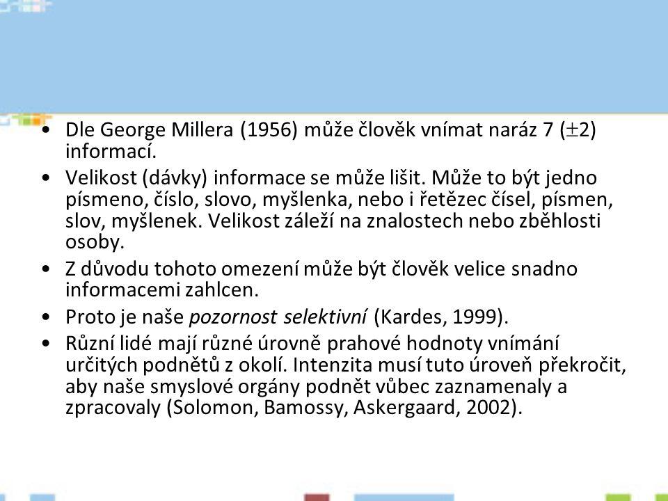 Dle George Millera (1956) může člověk vnímat naráz 7 (2) informací.