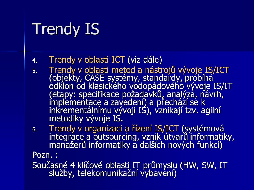 Trendy IS Trendy v oblasti ICT (viz dále)