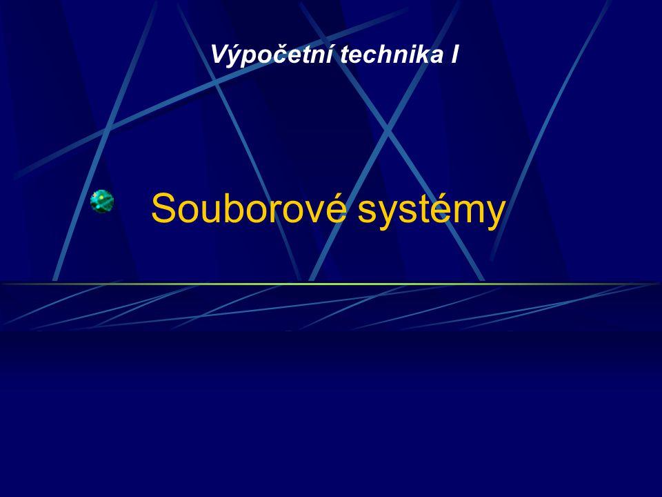Výpočetní technika I Souborové systémy