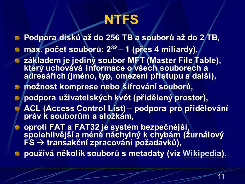 NTFS Podpora disků až do 256 TB a souborů až do 2 TB,