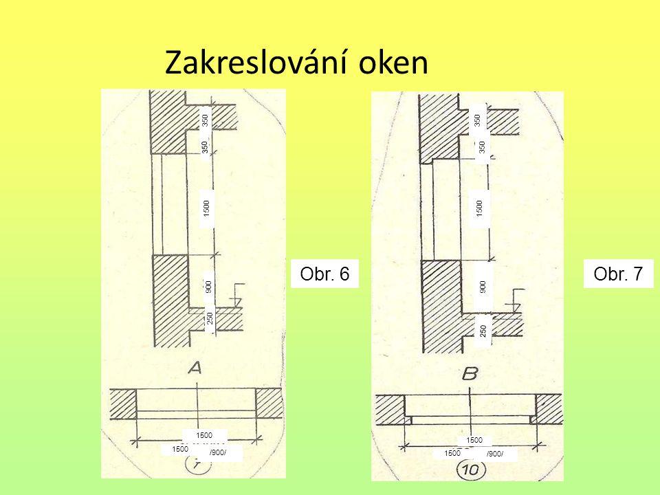 Zakreslování oken Obr. 6 Obr. 7 350 350 1500 1500 900 900 250 250