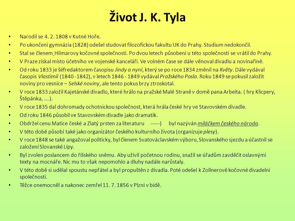 Život J. K. Tyla Narodil se 4. 2. 1808 v Kutné Hoře.