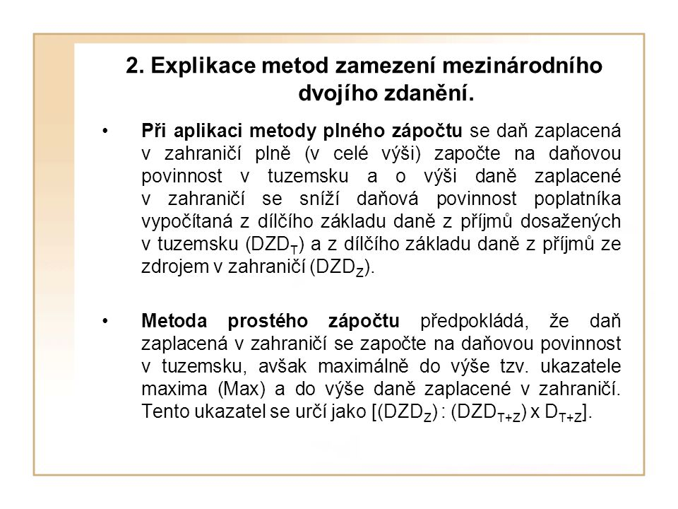 2. Explikace metod zamezení mezinárodního dvojího zdanění.