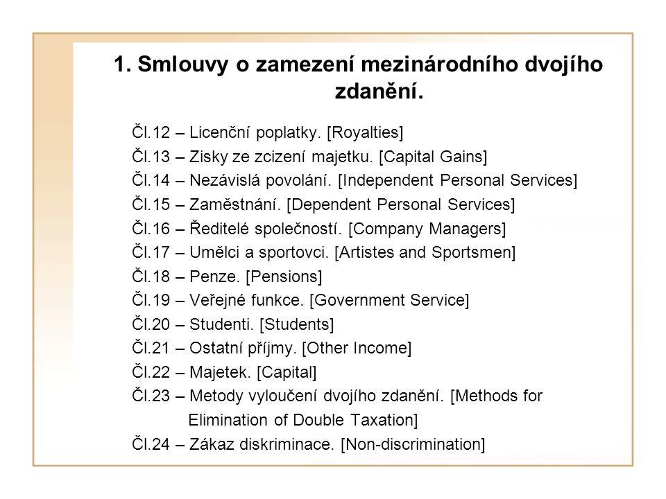 1. Smlouvy o zamezení mezinárodního dvojího zdanění.