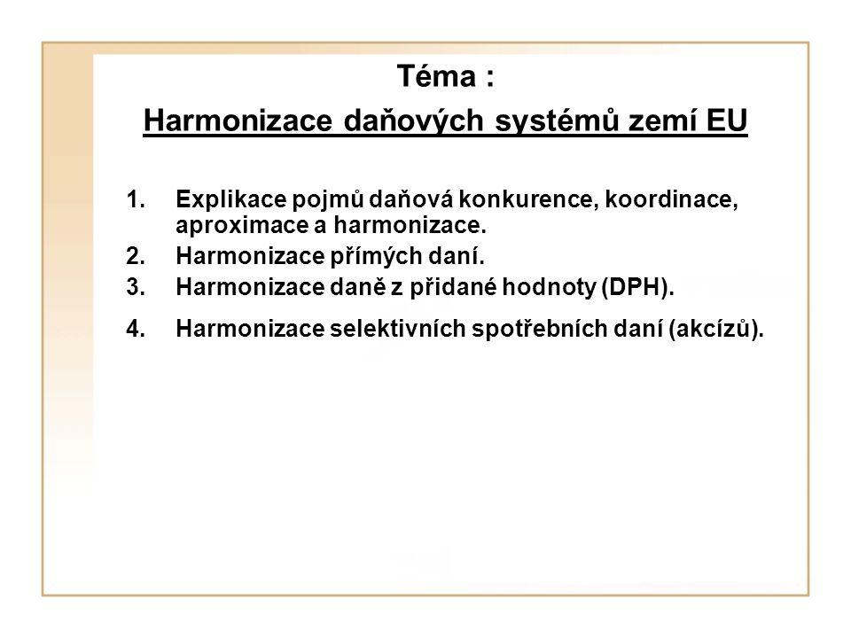 Téma : Harmonizace daňových systémů zemí EU