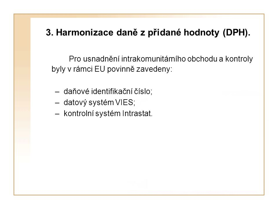 3. Harmonizace daně z přidané hodnoty (DPH).