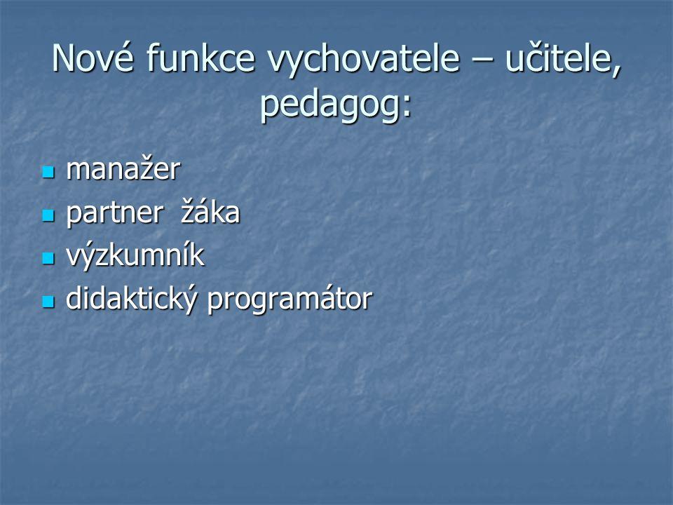 Nové funkce vychovatele – učitele, pedagog: