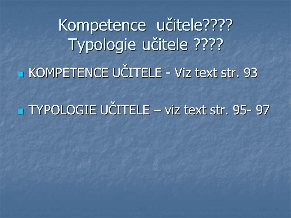 Kompetence učitele Typologie učitele