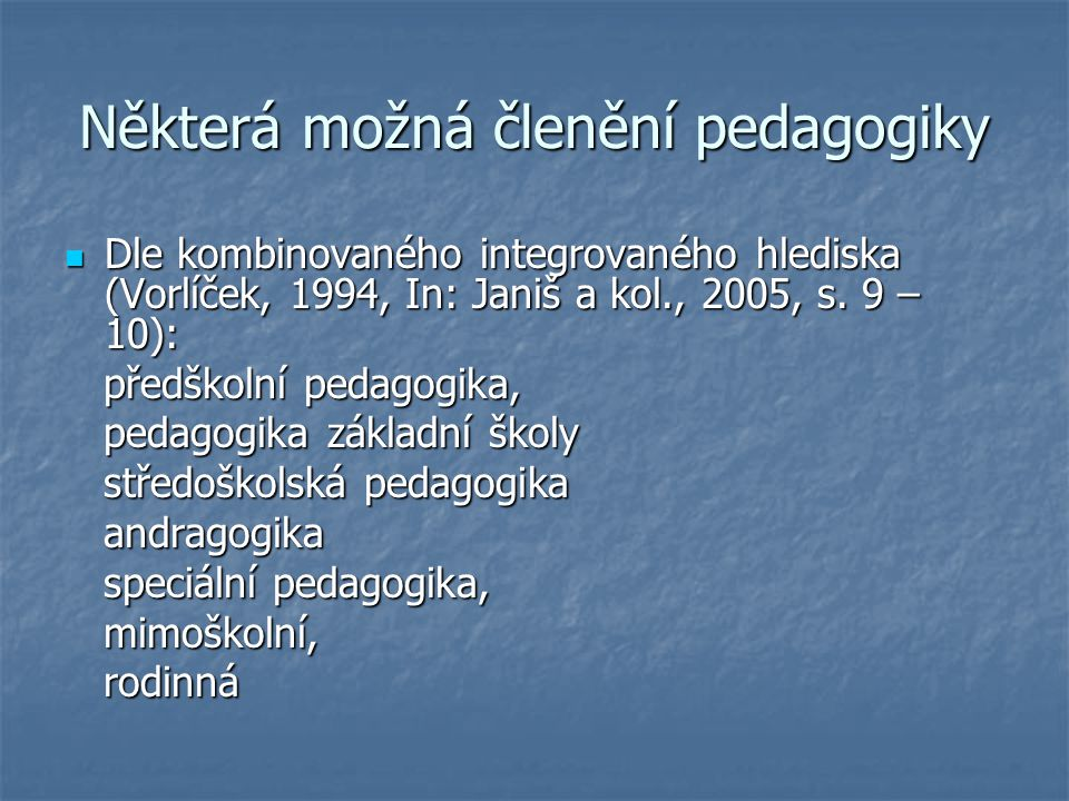 Některá možná členění pedagogiky
