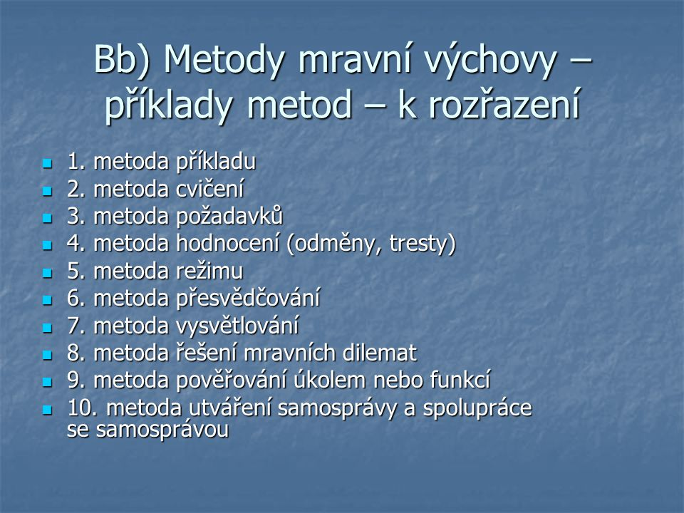 Bb) Metody mravní výchovy – příklady metod – k rozřazení