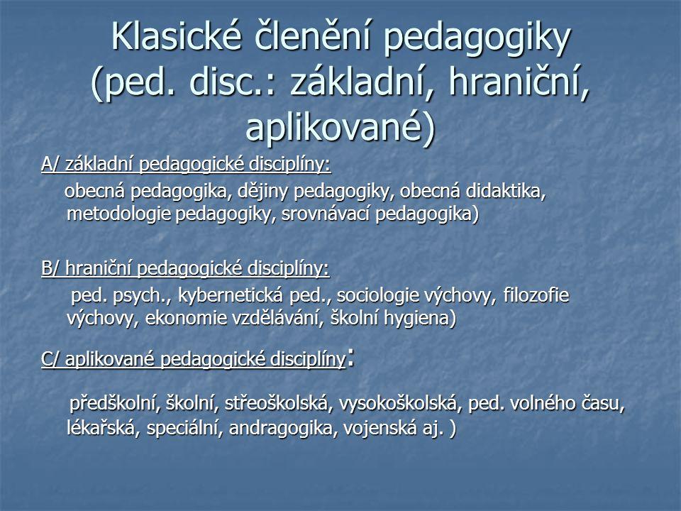 Klasické členění pedagogiky (ped. disc