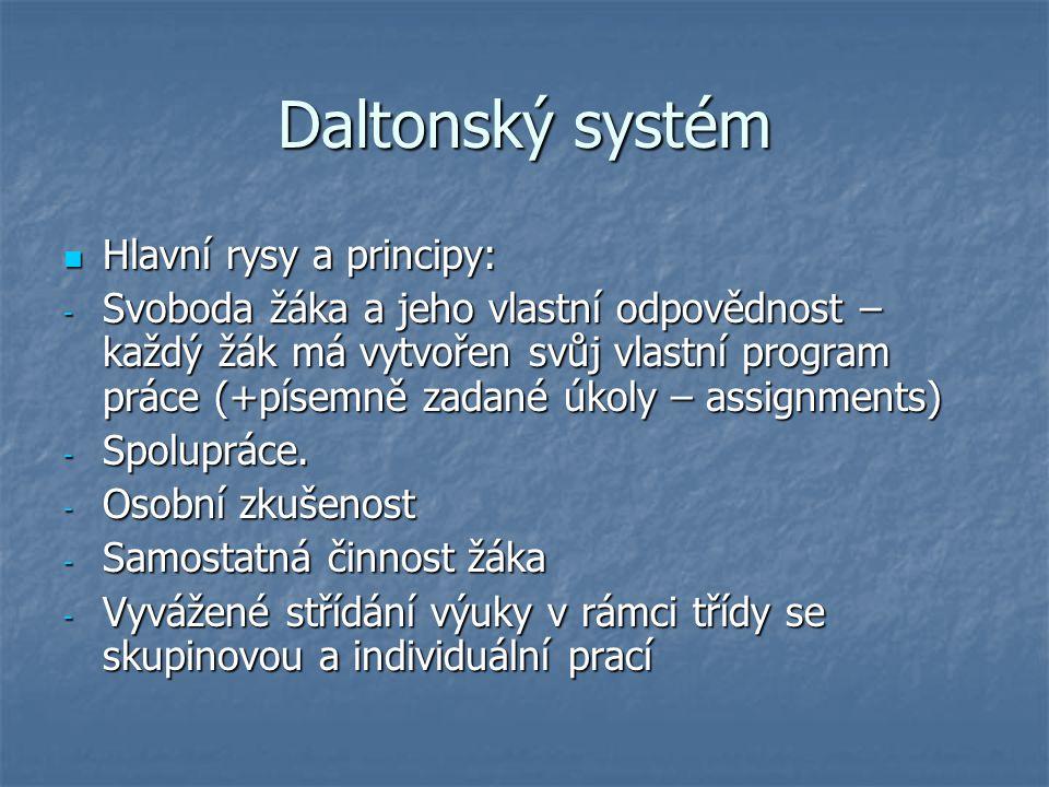 Daltonský systém Hlavní rysy a principy:
