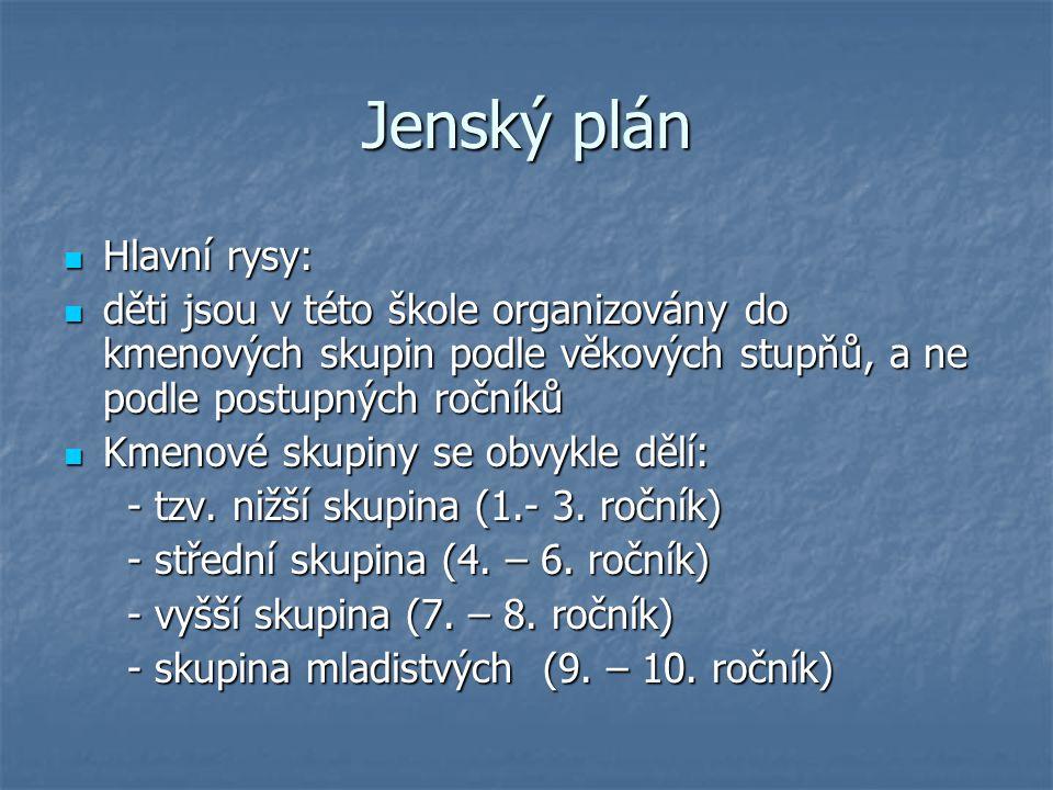 Jenský plán Hlavní rysy: