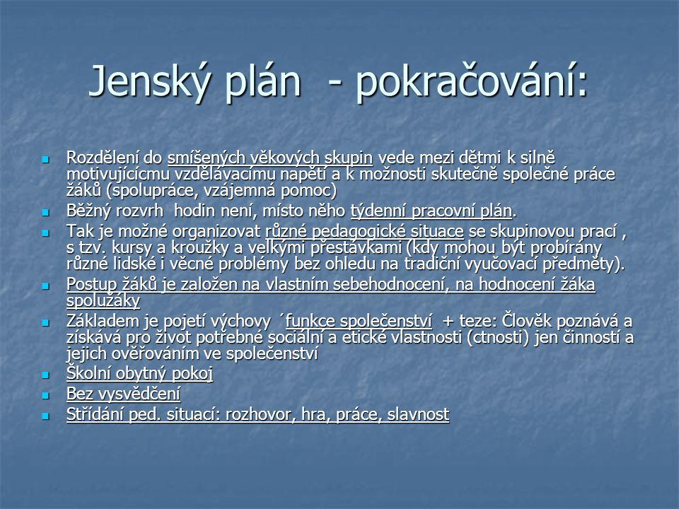 Jenský plán - pokračování: