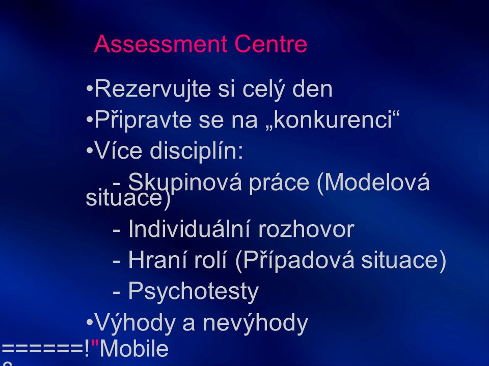 """Assessment Centre Rezervujte si celý den. Připravte se na """"konkurenci Více disciplín: - Skupinová práce (Modelová situace)"""