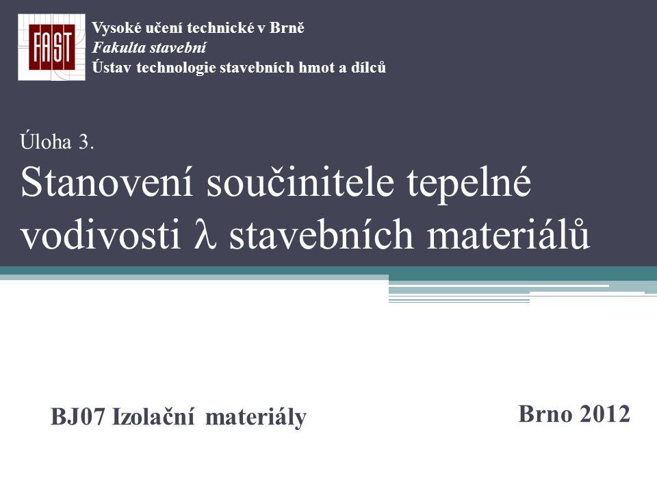 Brno 2012 BJ07 Izolační materiály