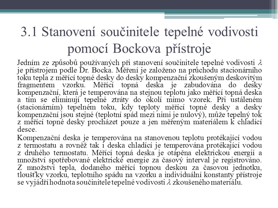 3.1 Stanovení součinitele tepelné vodivosti pomocí Bockova přístroje