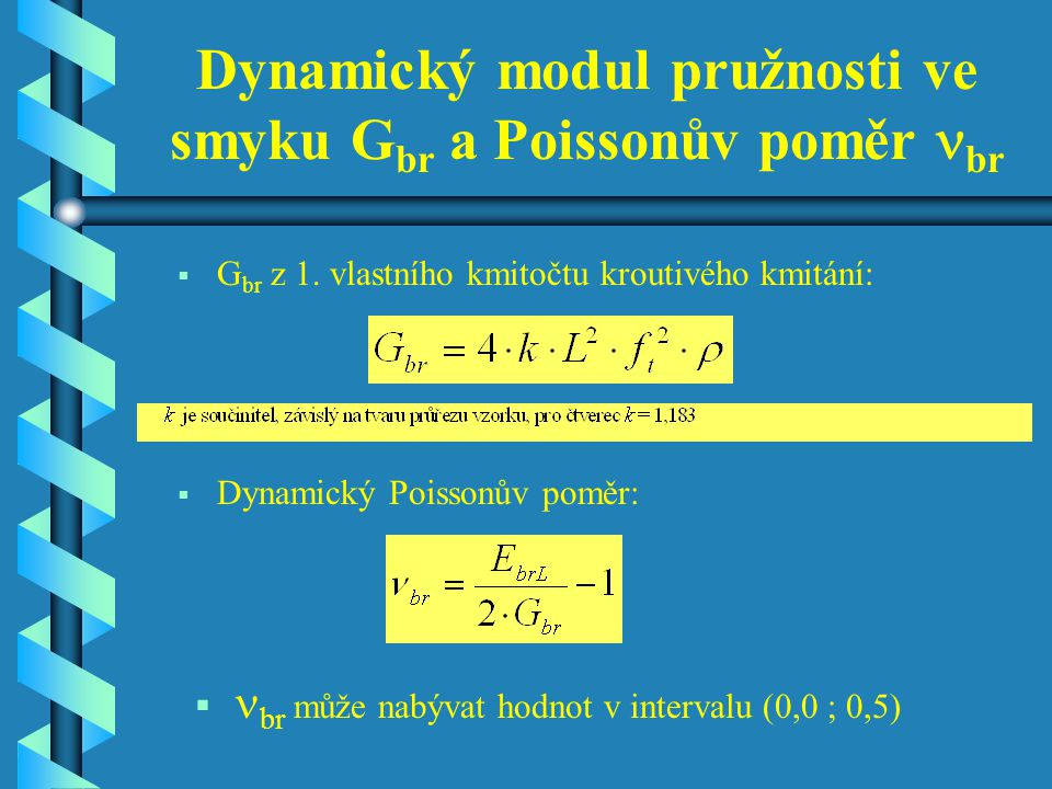 Dynamický modul pružnosti ve smyku Gbr a Poissonův poměr nbr