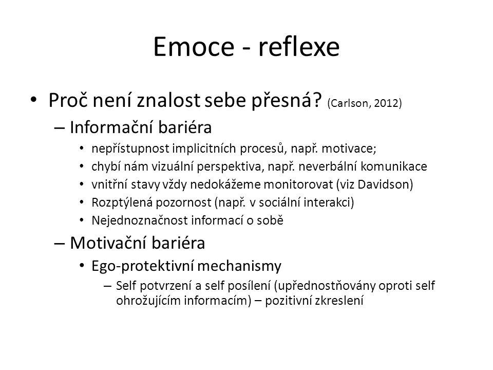 Emoce - reflexe Proč není znalost sebe přesná (Carlson, 2012)