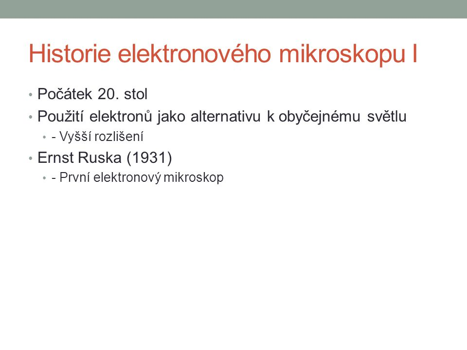 Historie elektronového mikroskopu I