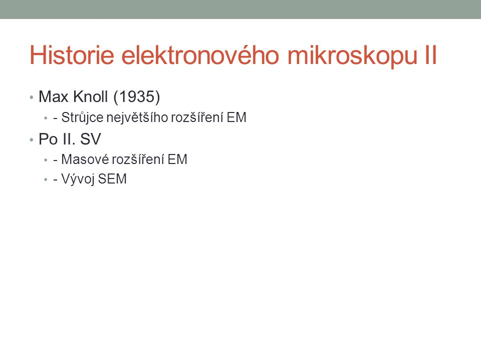 Historie elektronového mikroskopu II