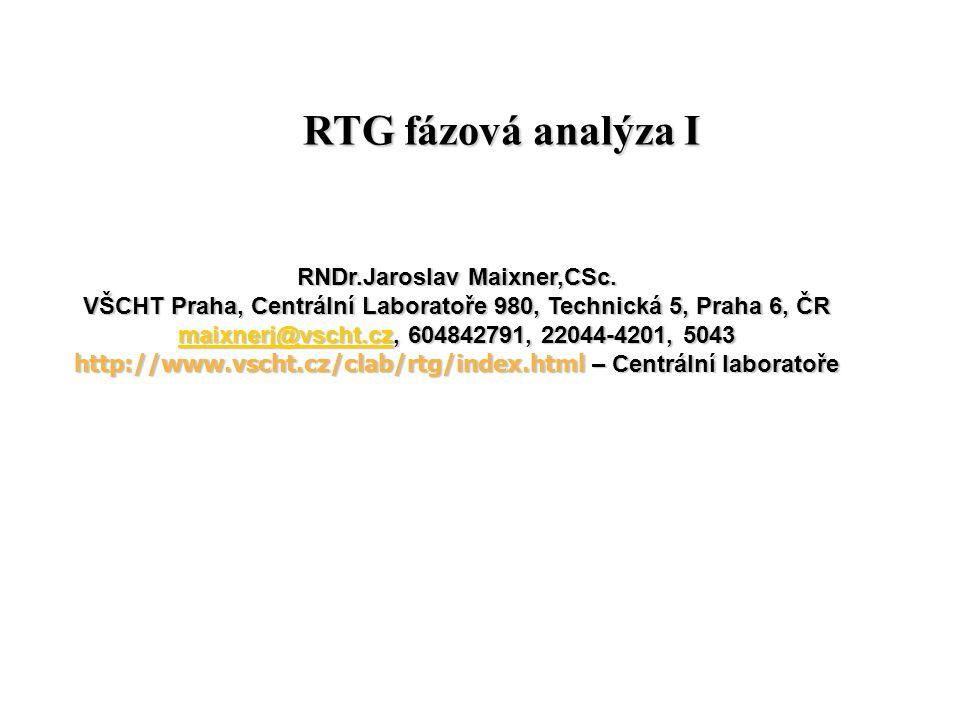 RTG fázová analýza I RNDr.Jaroslav Maixner,CSc.