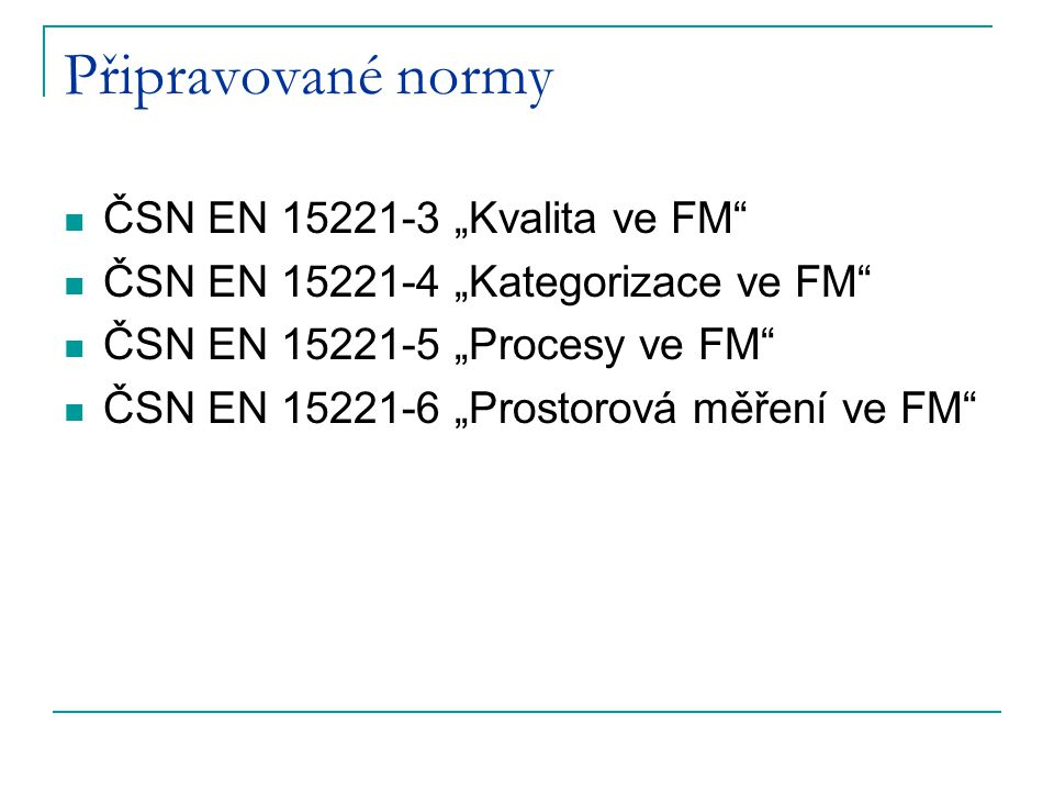 """Připravované normy ČSN EN 15221-3 """"Kvalita ve FM"""