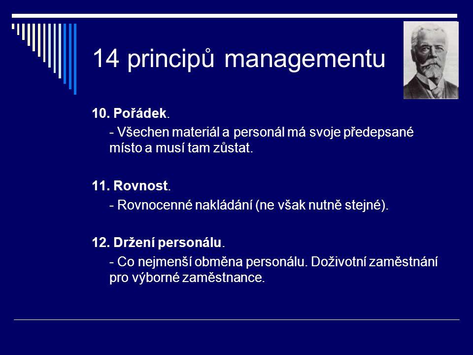 14 principů managementu 10. Pořádek.