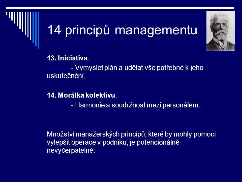 14 principů managementu 13. Iniciativa.