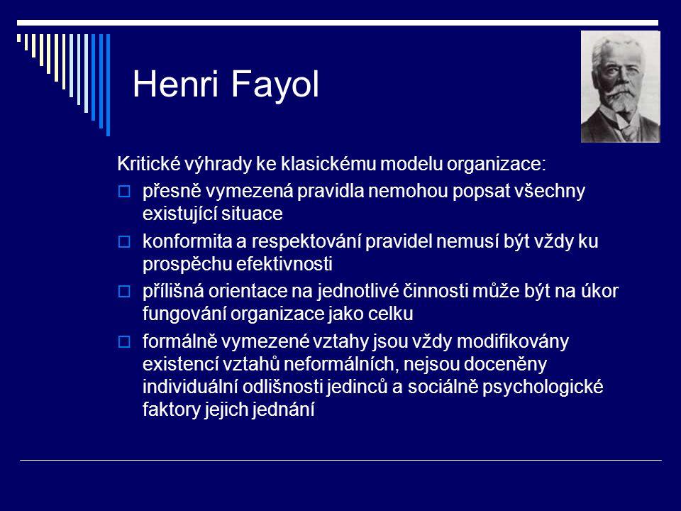 Henri Fayol Kritické výhrady ke klasickému modelu organizace:
