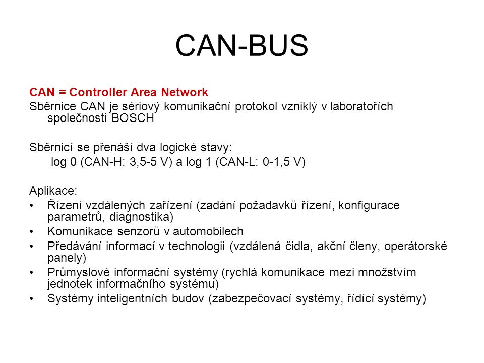CAN-BUS CAN = Controller Area Network