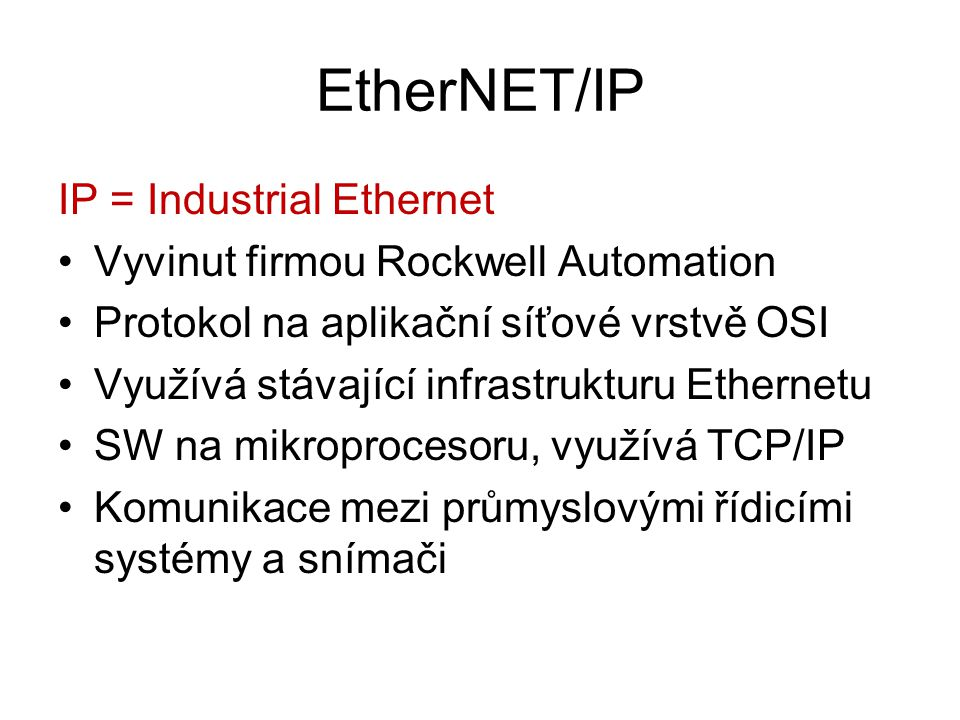 EtherNET/IP IP = Industrial Ethernet