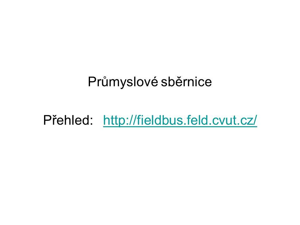 Průmyslové sběrnice Přehled: http://fieldbus.feld.cvut.cz/