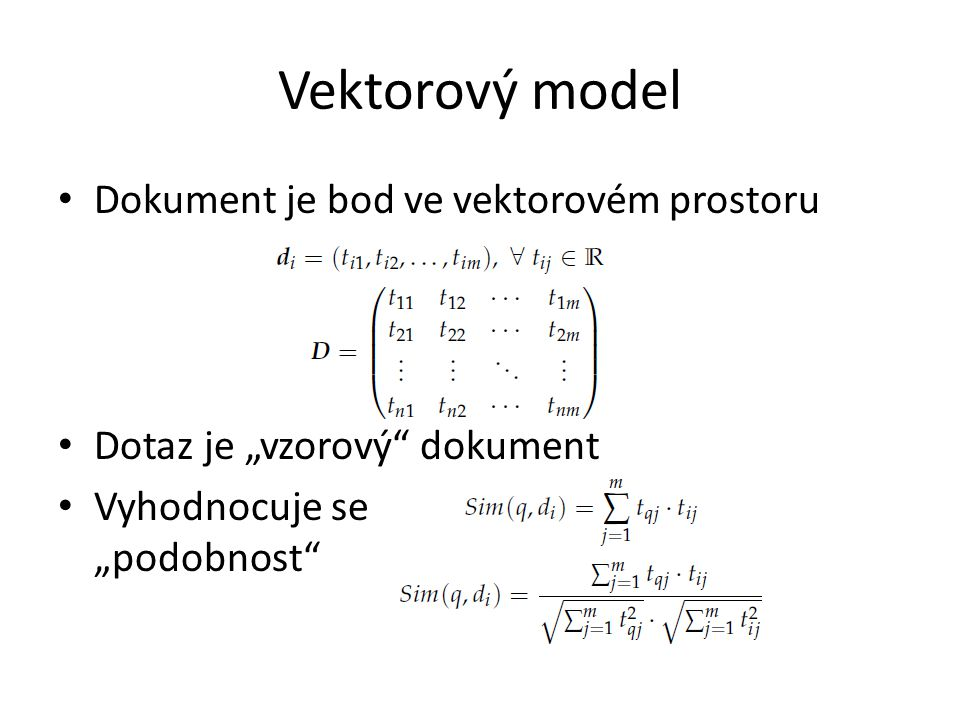 Vektorový model Dokument je bod ve vektorovém prostoru