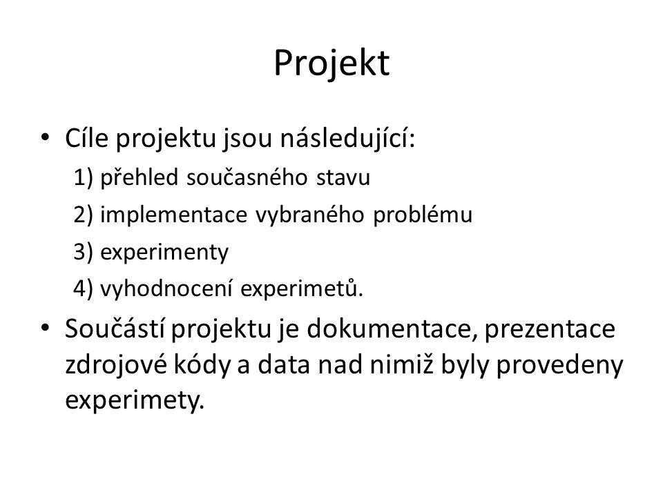 Projekt Cíle projektu jsou následující: