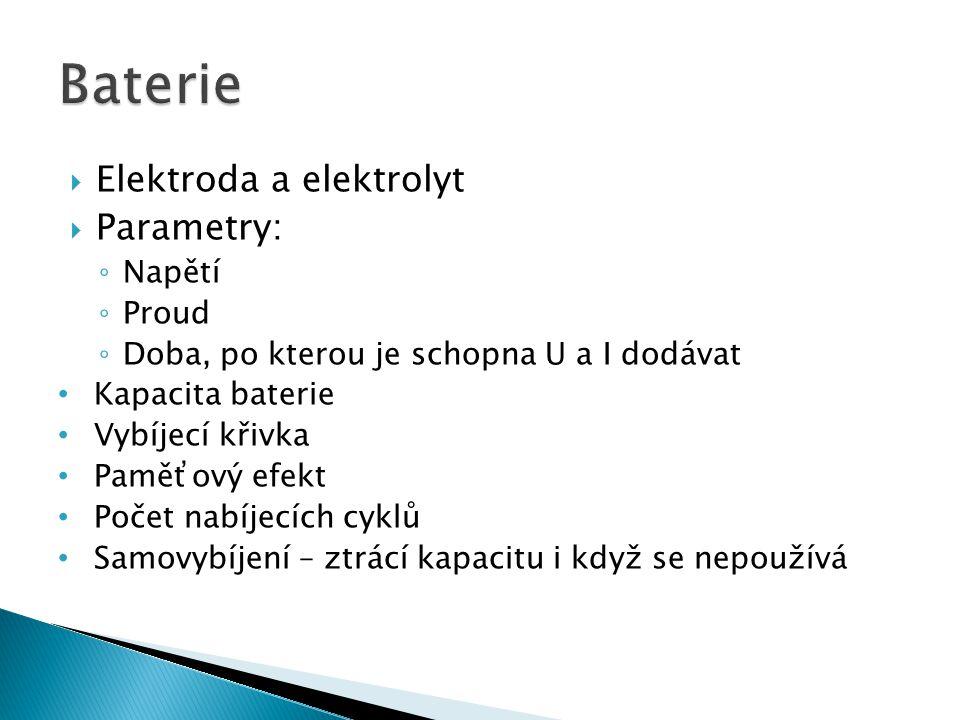 Baterie Elektroda a elektrolyt Parametry: Napětí Proud