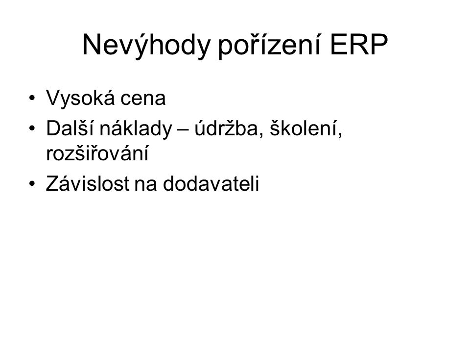 Nevýhody pořízení ERP Vysoká cena