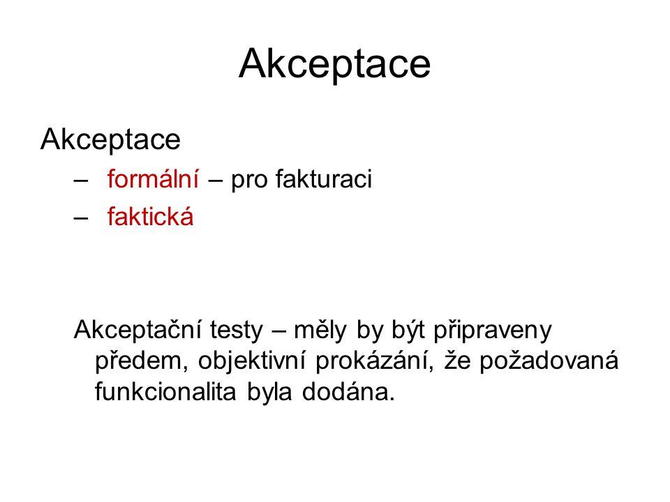 Akceptace Akceptace formální – pro fakturaci faktická