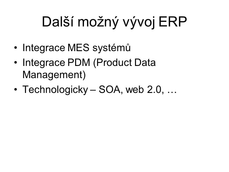 Další možný vývoj ERP Integrace MES systémů